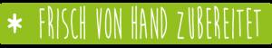 Frisch von Hand zubereitet - MEIN LIEBLINGSGLAS von Das Obstkistl